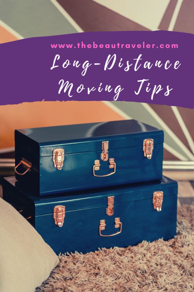 Here are Some of the Best Long-Distance Moving Tips Ever! - The BeauTraveler