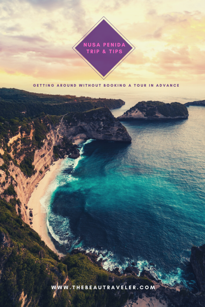 Nusa Penida Trip & Tips: How to Get Around the Island Without Booking a Tour in Advance - The BeauTraveler