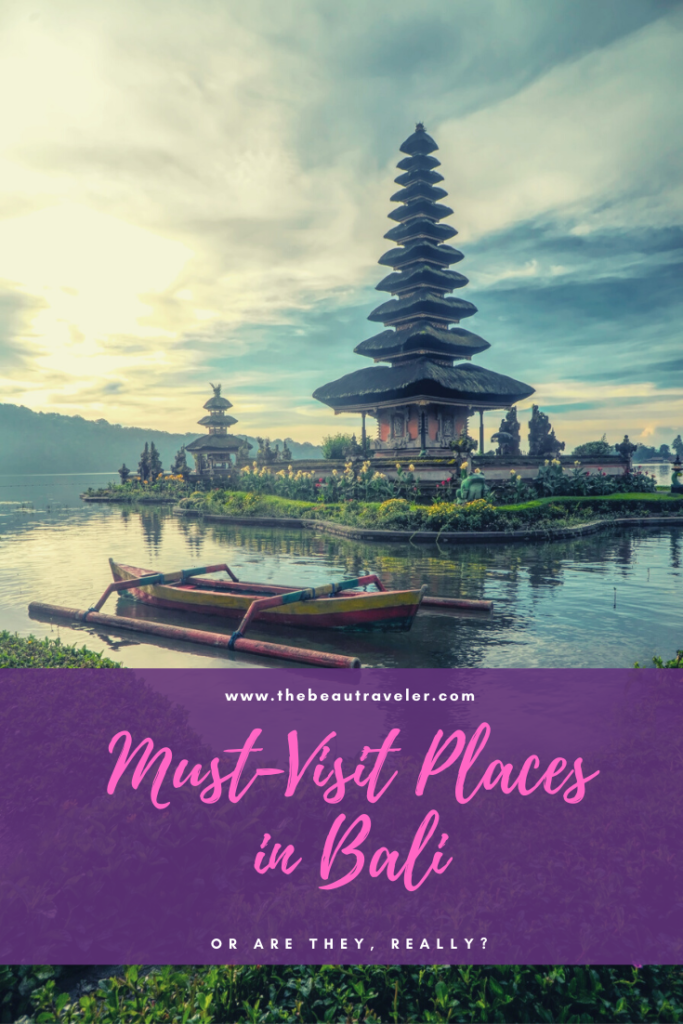 Some Must-Visit Places in Bali (or Are They, Really?) - The BeauTraveler