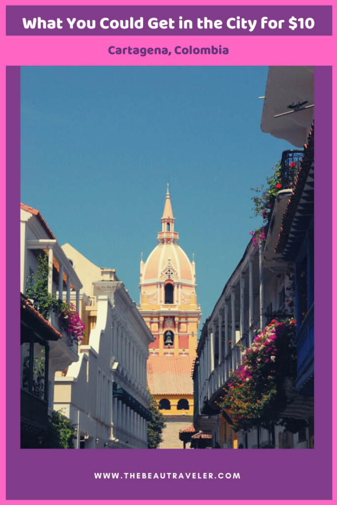 What You Could Get in Cartagena for $10 - The BeauTraveler