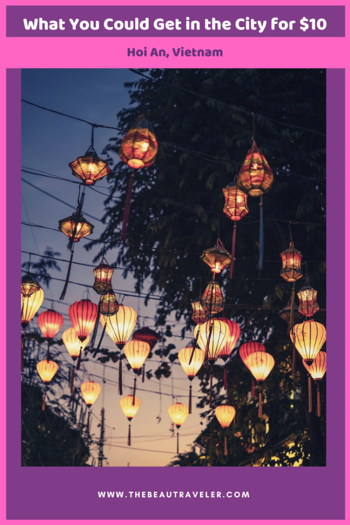 What You Could Get in Hoi An for $10 - The BeauTraveler