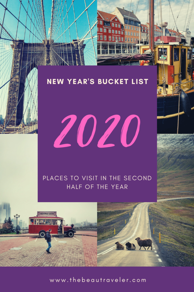 New Year's Bucket List: Places to Visit in the Second Half of 2020