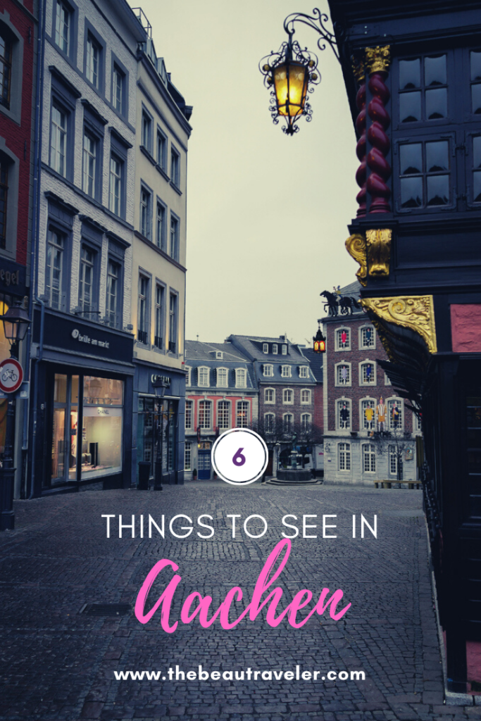 Six Things to See in Aachen - The BeauTraveler
