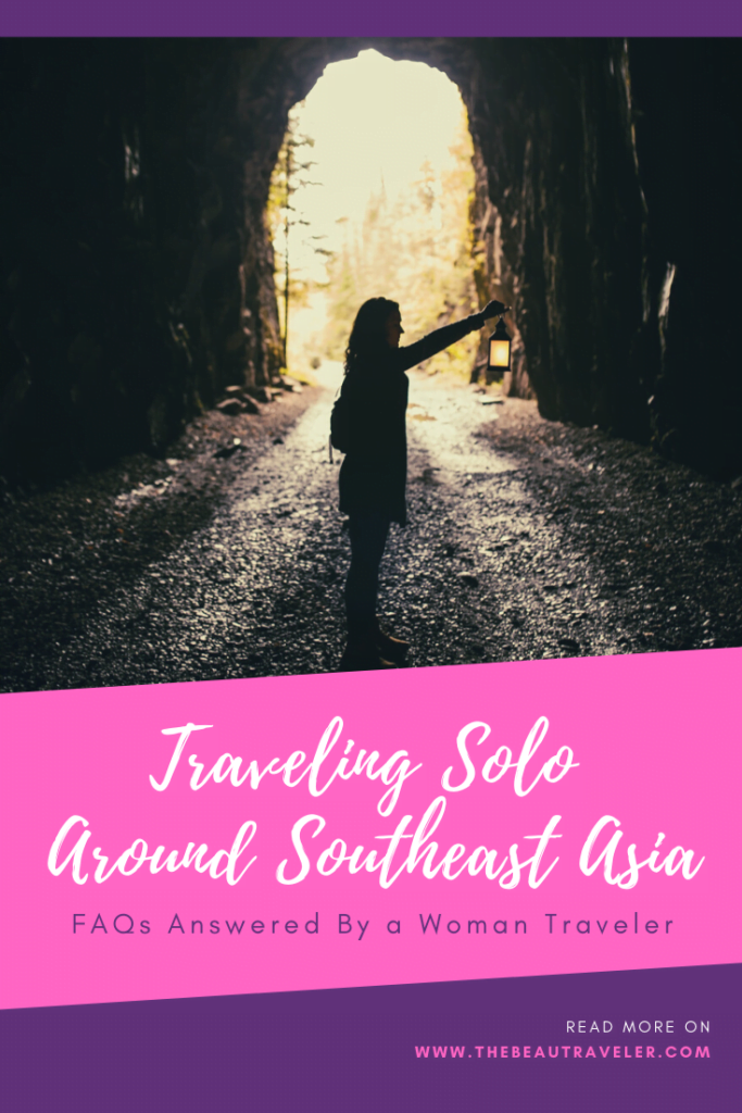 FAQs Answered By a Woman Traveler: Traveling Solo Around Southeast Asia - The BeauTraveler