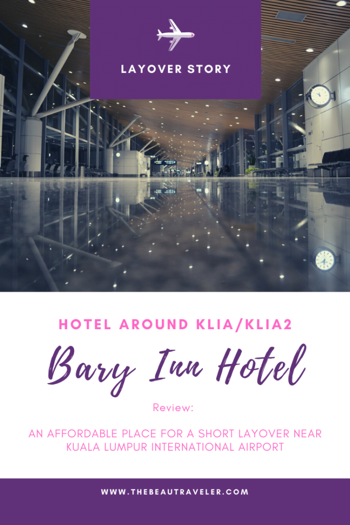 Hotel Around KLIA/KLIA2: Bary Inn Hotel, an Affordable Place for a Short Layover Near Kuala Lumpur International Airport - The BeauTraveler