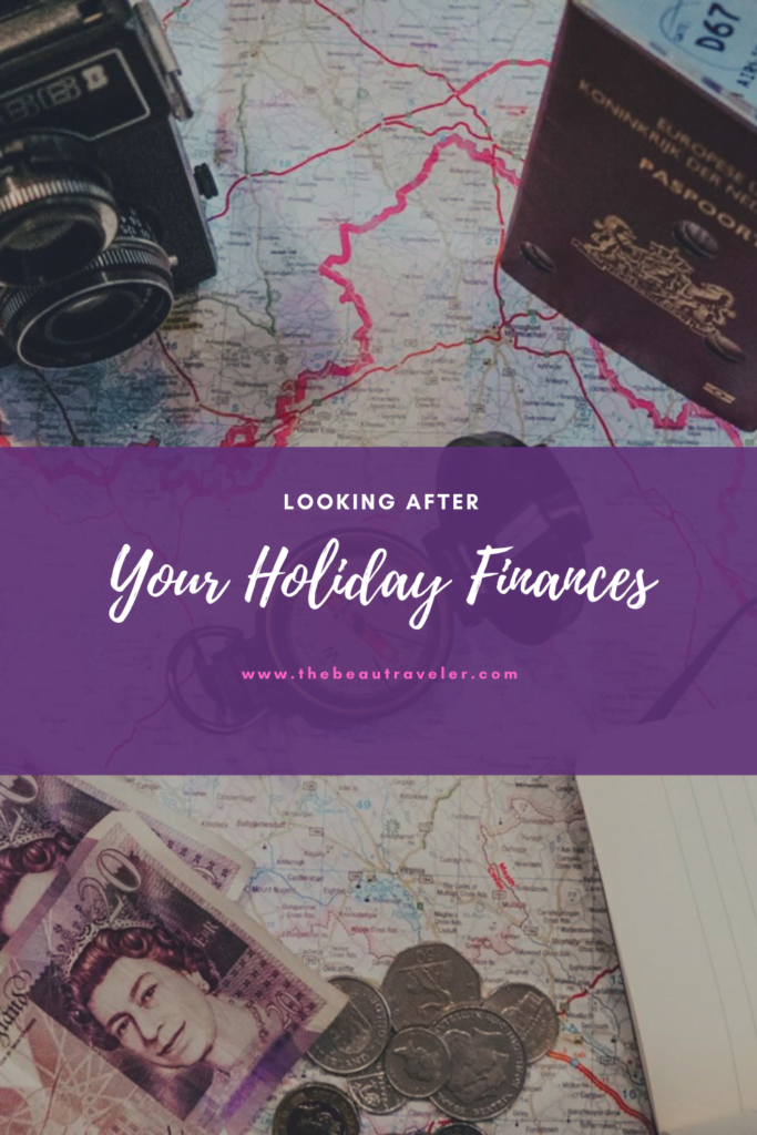 Looking After Your Holiday Finances - The BeauTraveler