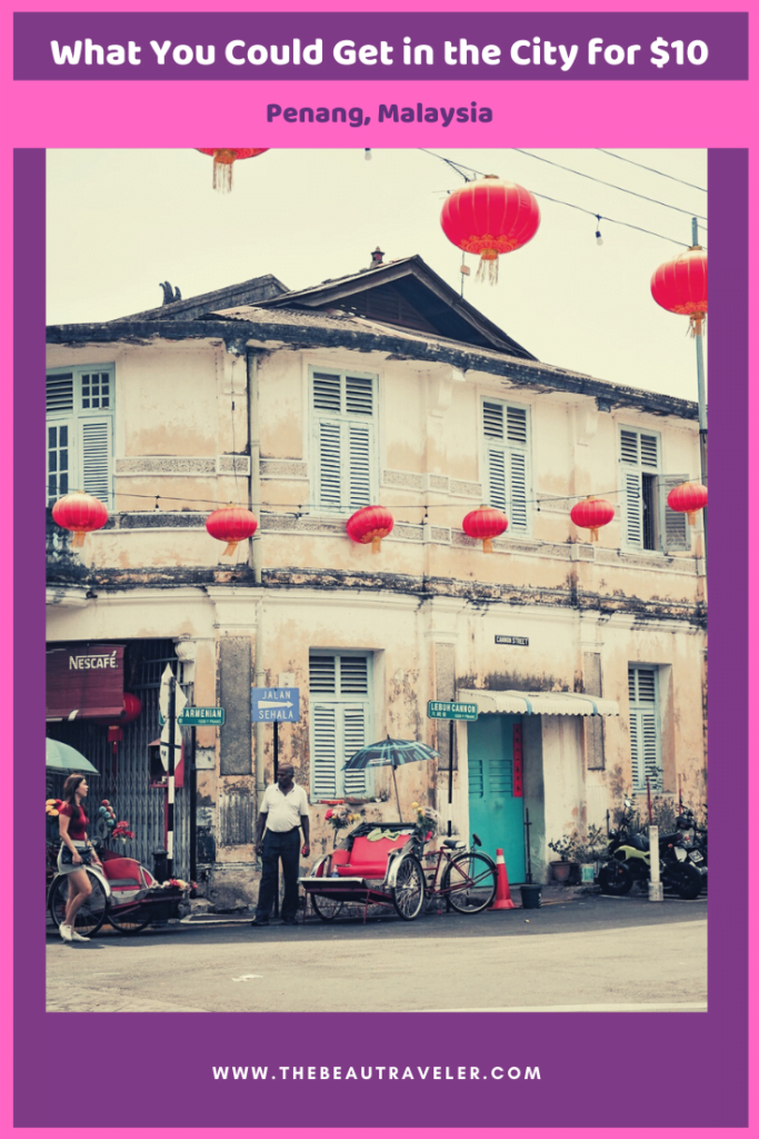 What You Could Get in Penang for $10 - The BeauTraveler