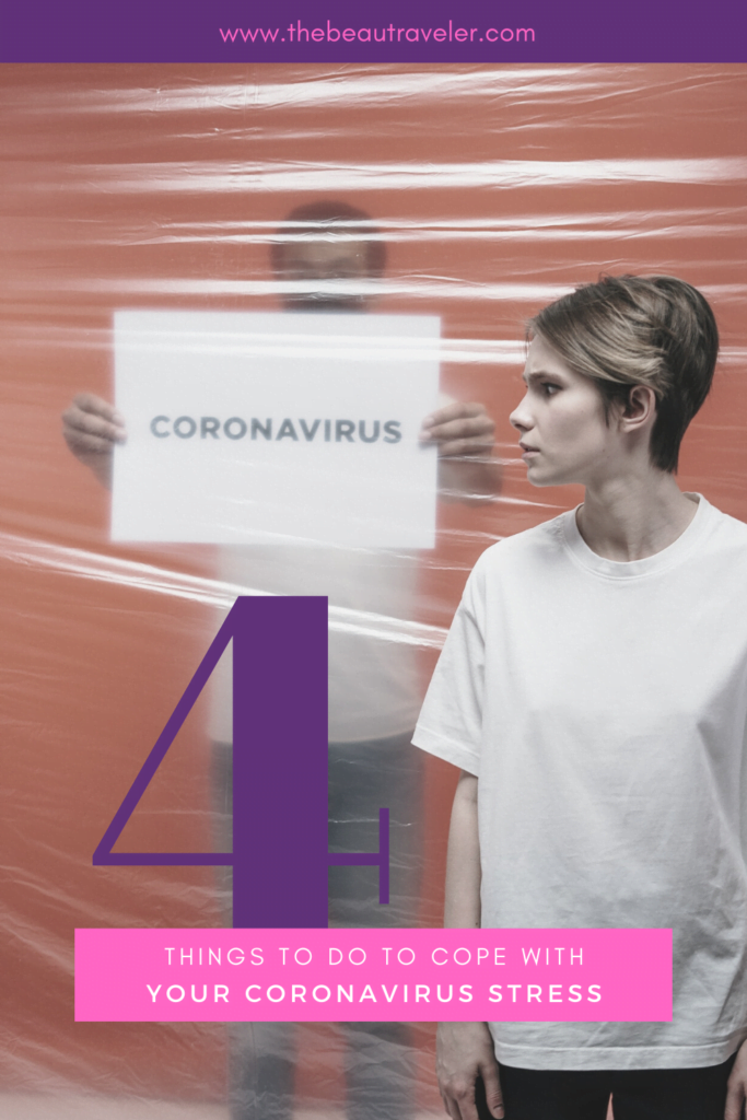 4 Things to Do to Cope with Your Coronavirus Stress - The BeauTraveler