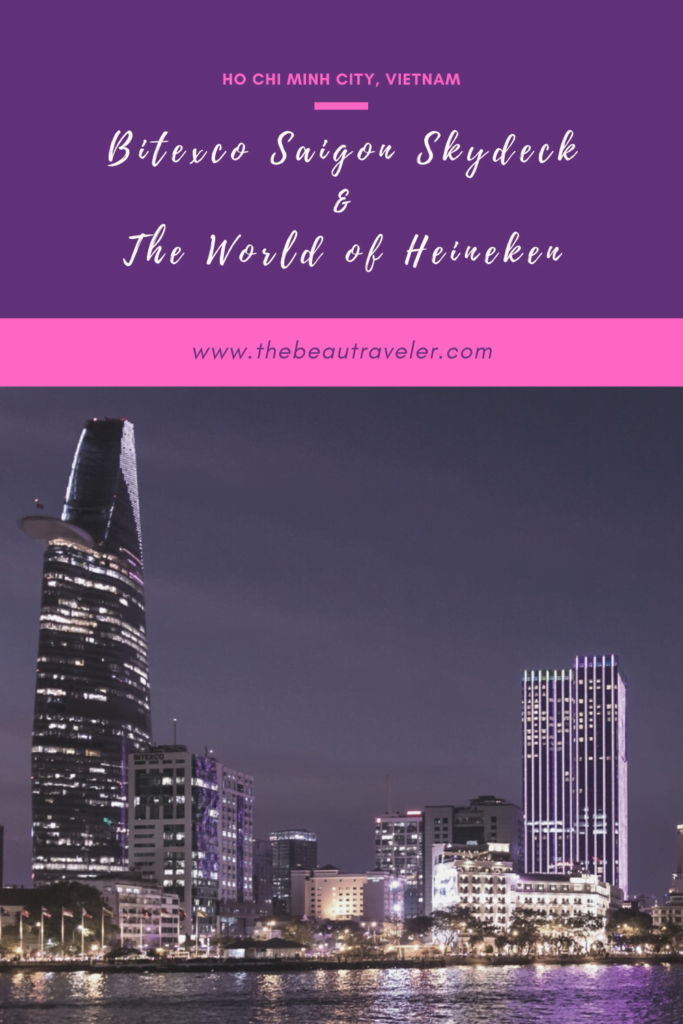 A Must-Visit Spot in Ho Chi Minh City: Bitexco Saigon Skydeck & The World of Heineken - The BeauTraveler