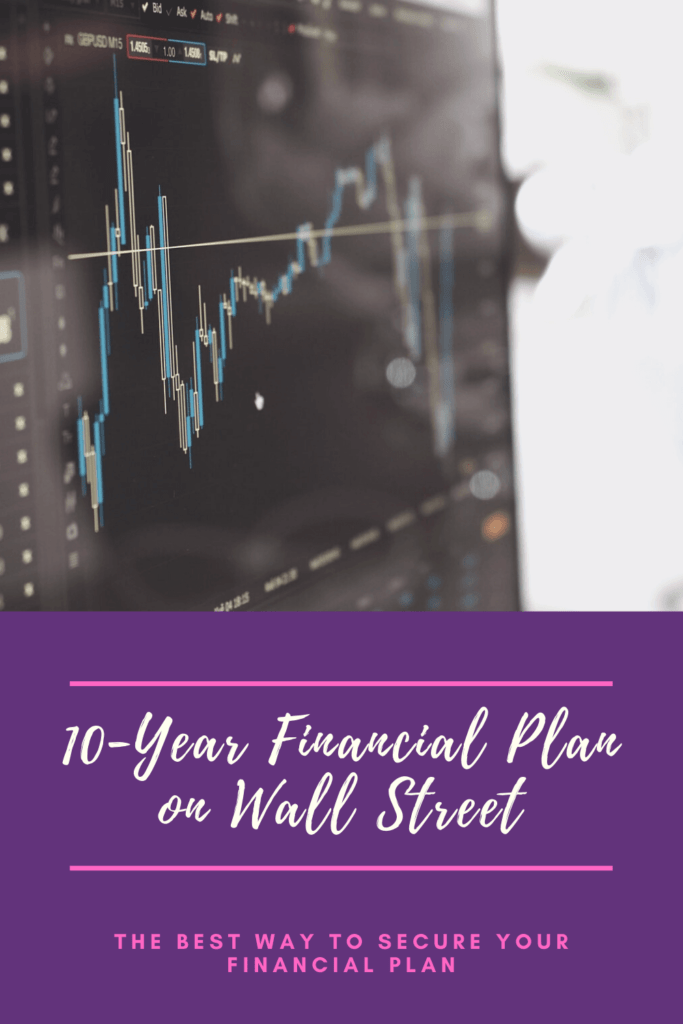 The Best Way to Secure a 10-Year Financial Plan on Wall Street - The BeauTraveler