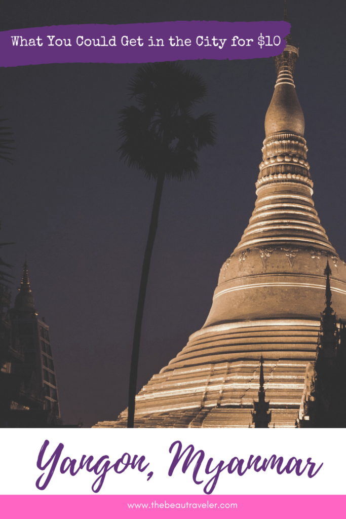 What You Could Get in Yangon for $10 - The BeauTraveler