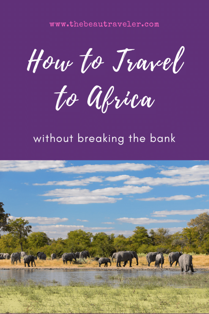 How to Travel to Africa Without Breaking the Bank - The BeauTraveler