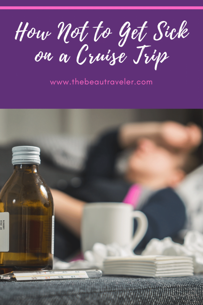 How Not to Get Sick on a Cruise Ship - The BeauTraveler