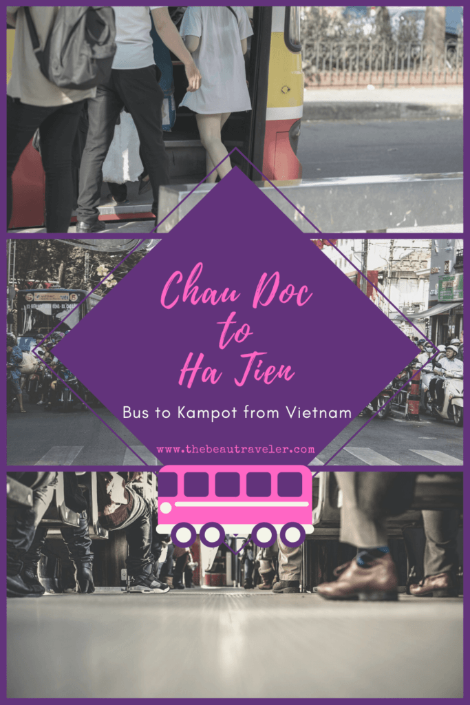Enroute to Kampot from Vietnam: Bus from Chau Doc to Ha Tien - The BeauTraveler