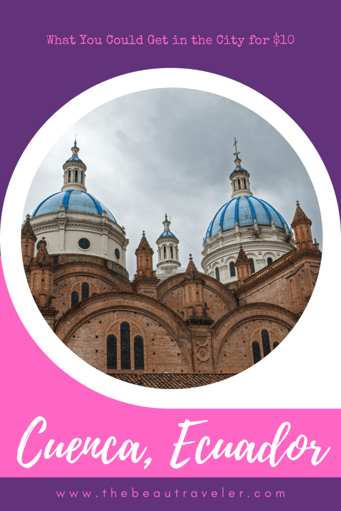 What You Could Get in Cuenca for $10 - The BeauTraveler