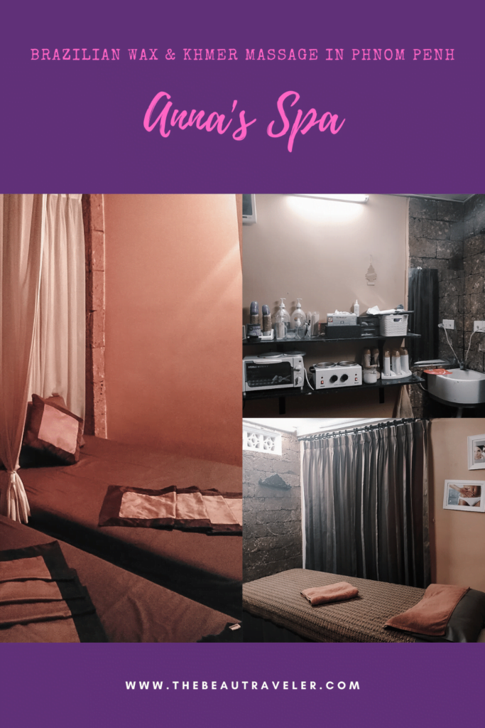 Anna's Spa: Where to Go for Brazilian Wax and Khmer Massage in Phnom Penh, Cambodia - The BeauTraveler
