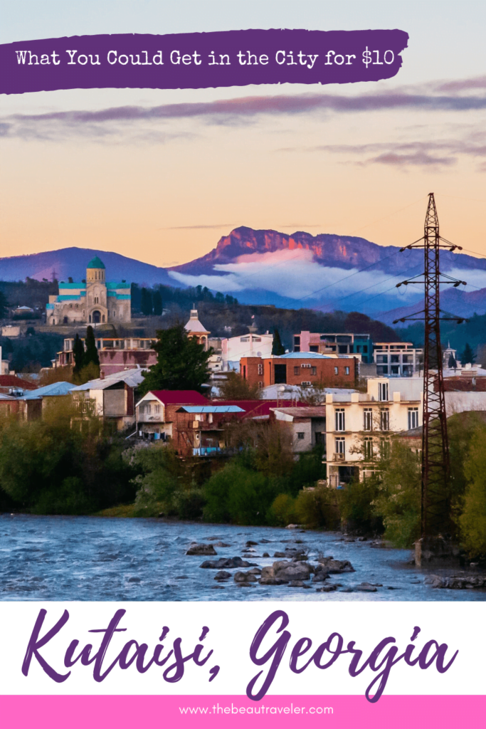What You Could Get in Kutaisi for $10 - The BeauTraveler