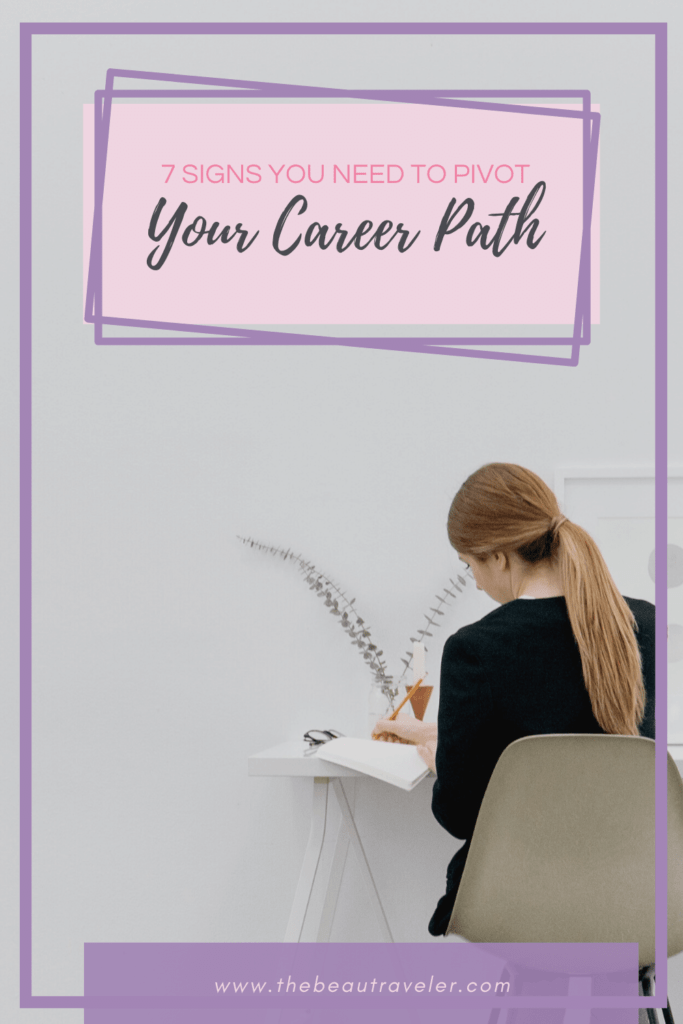 7 Signs That You Probably Need to Pivot Your Career Path - The BeauTraveler