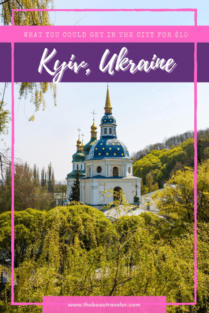What You Could Get in Kyiv for $10 - The BeauTraveler