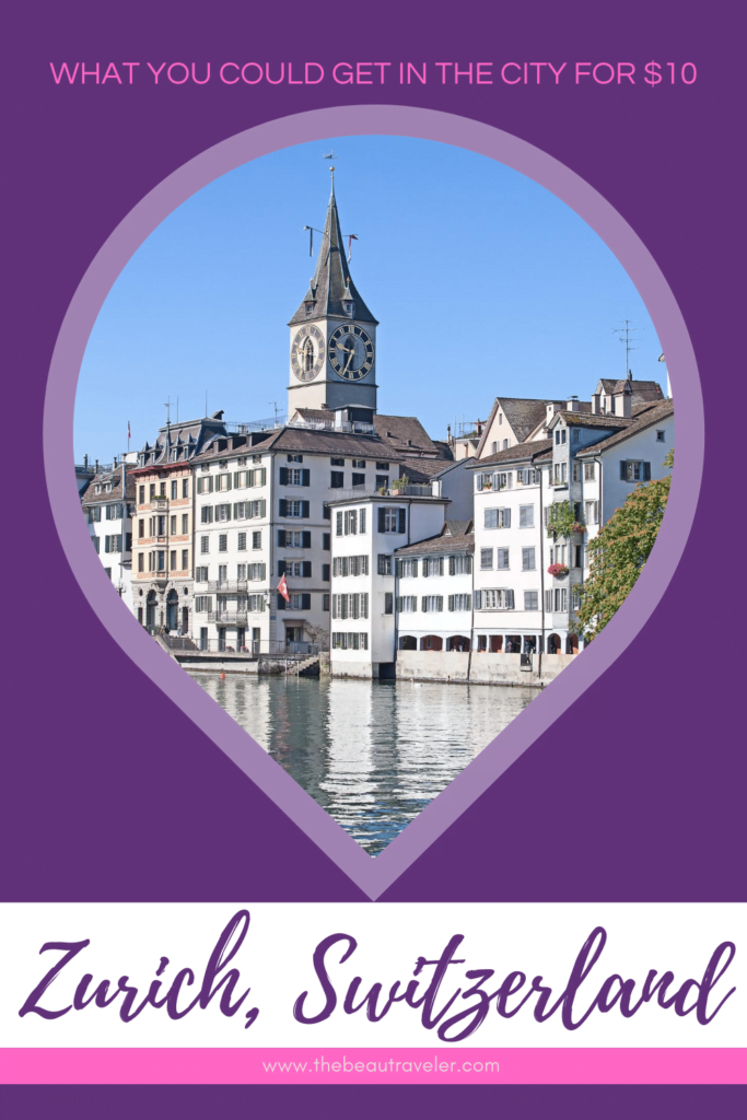 What You Could Get in Zurich for $10 - The BeauTraveler
