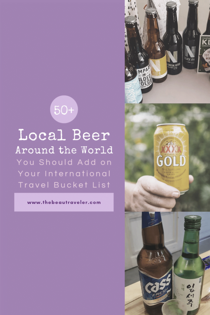 50+ Local Beer Around the World You Need to Add on Your International Travel Bucket List - The BeauTraveler