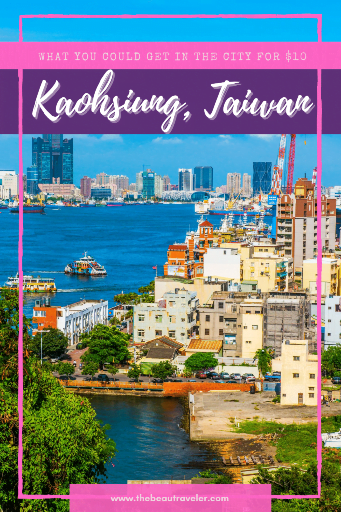 What You Could Get in Kaohsiung for $10 - The BeauTraveler