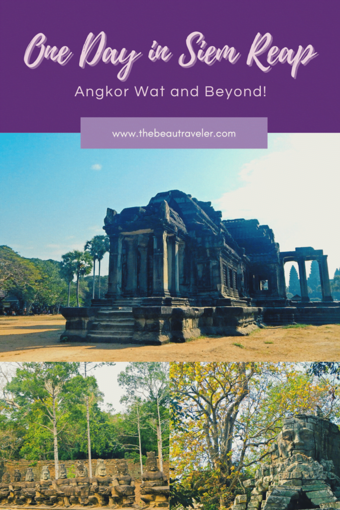 One Day in Siem Reap: Angkor Wat and Beyond! - The BeauTraveler