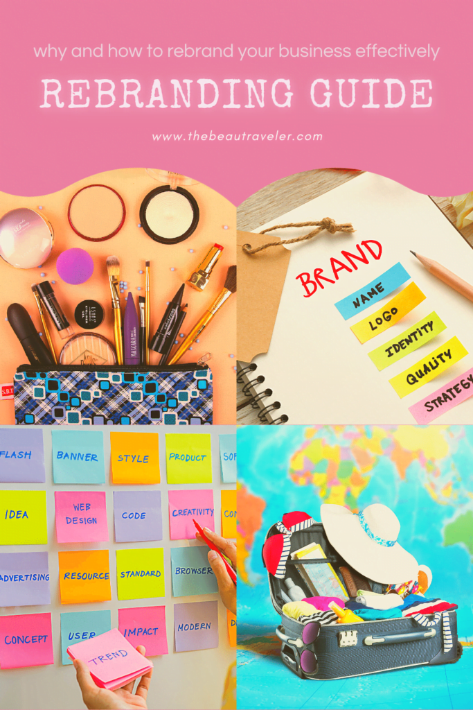 A Guide to Rebranding: Why and How to Do It Effectively - The BeauTraveler
