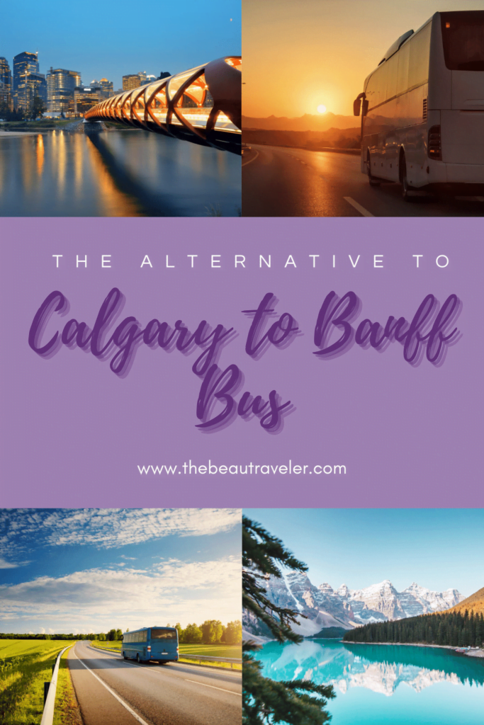 The Alternative to Calgary to Banff Bus - The BeauTraveler