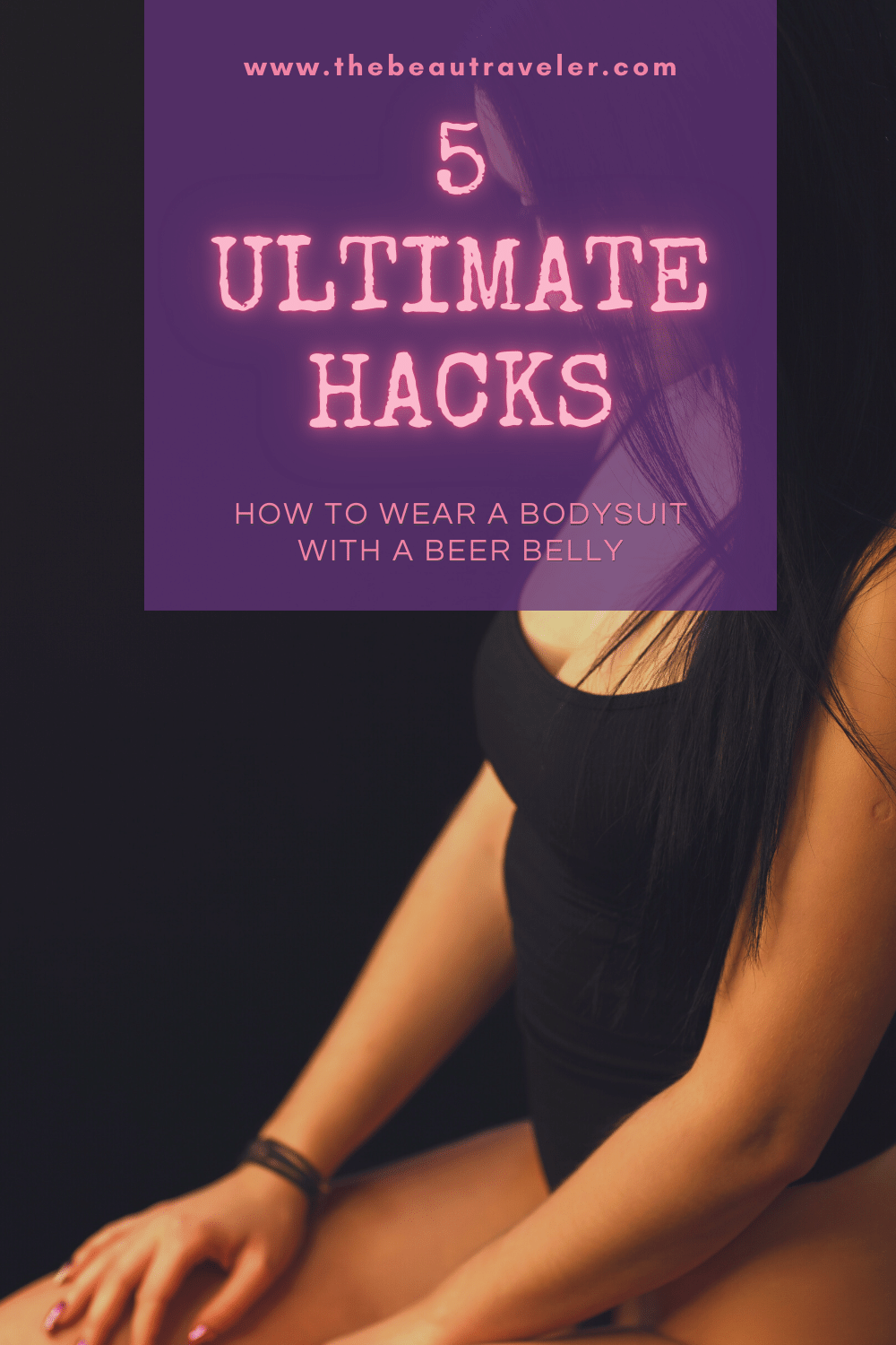 5 ultimate hacks how to wear a bodysuit (1)