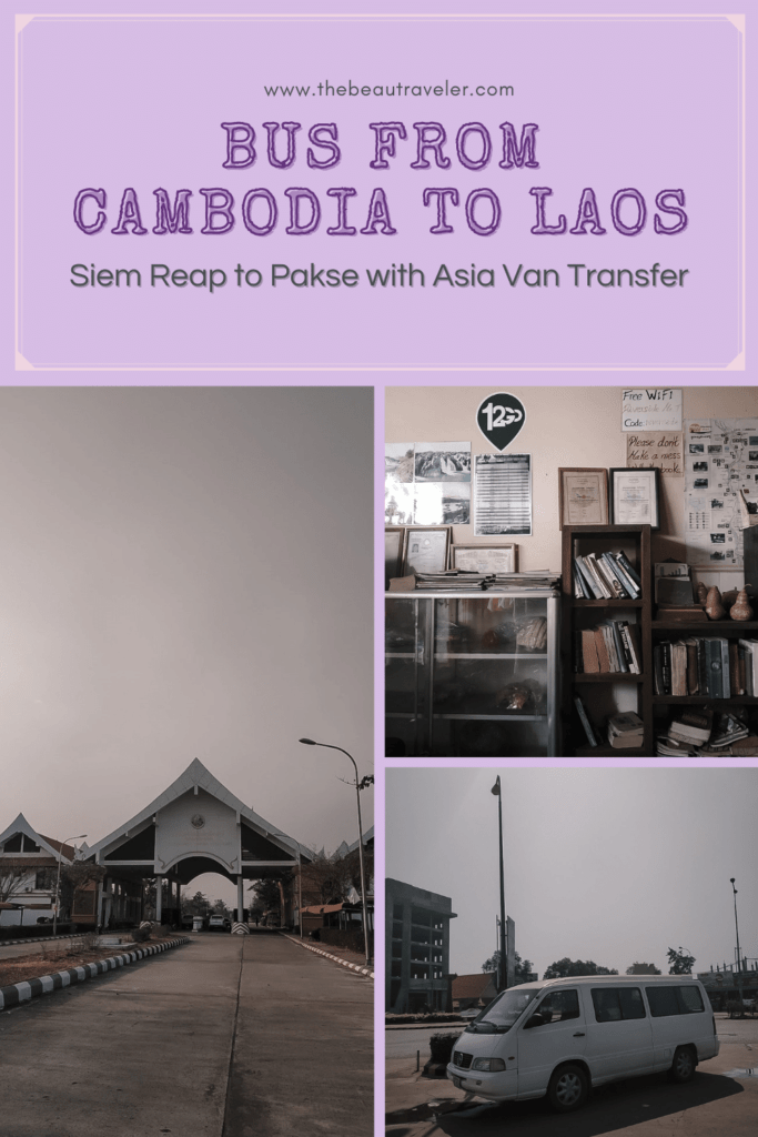 Review Bus from Cambodia to Laos: How to Travel from Siem Reap to Pakse With Asia Van Transfer - The BeauTraveler