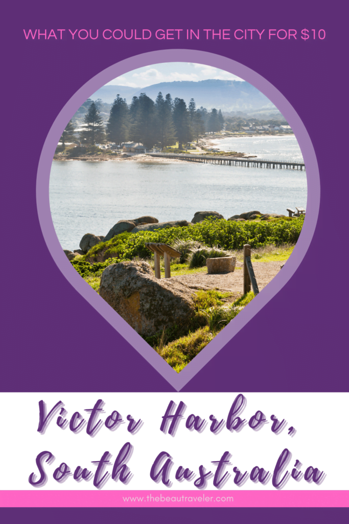 What You Could Get in Victor Harbor for $10 - The BeauTraveler