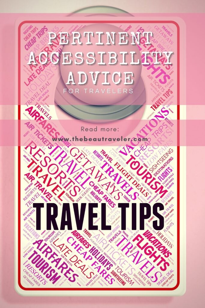 Pertinent Accessibility Advice For Travelers - The BeauTraveler