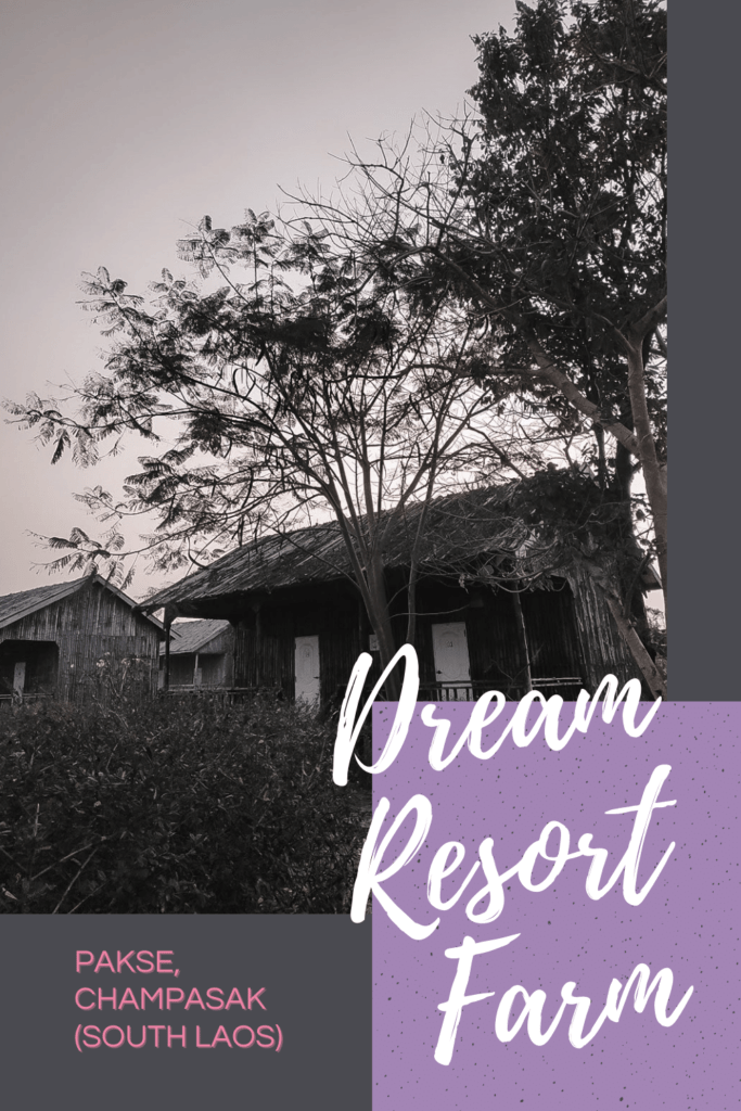 Review: Dream Resort Farm in Pakse, Champasak (South Laos) - The BeauTraveler