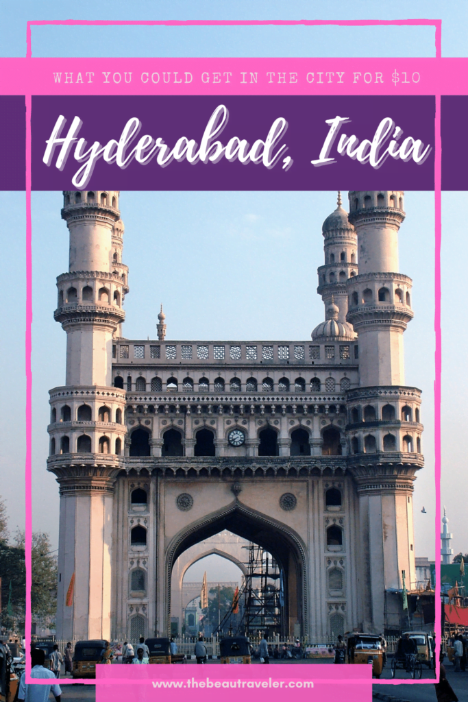 What You Could Get in Hyderabad for $10 - The BeauTraveler