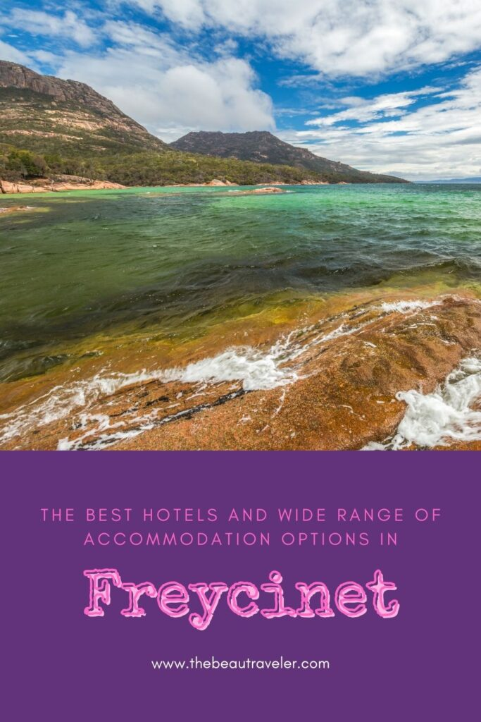 Freycinet Has the Best Hotels and Wide Range of Accommodation Options - The BeauTraveler