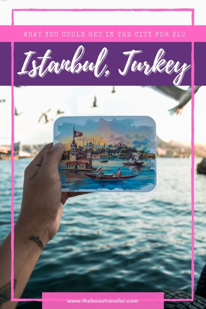 What You Could Get in Istanbul for $10 - The BeauTraveler