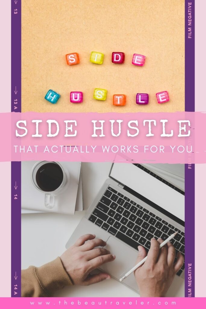 How to Find a Side Hustle That Ideally Works for You - The BeauTraveler
