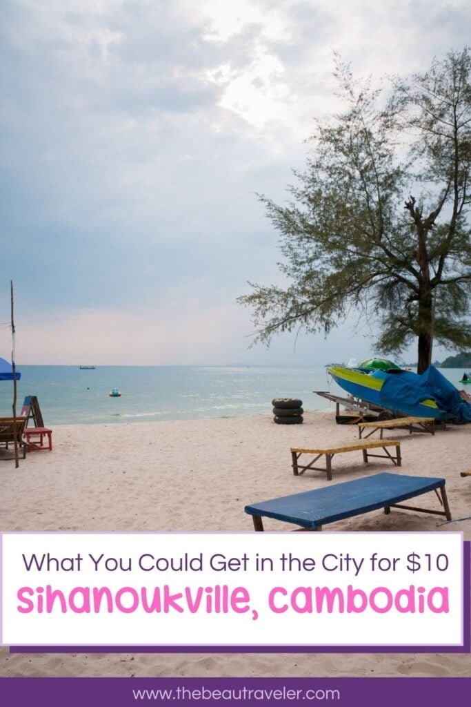 What You Could Get in Sihanoukville for $10 - The BeauTraveler