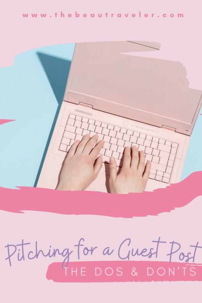 The Dos and Don'ts: How to Write a Guest Post Pitch - The BeauTraveler