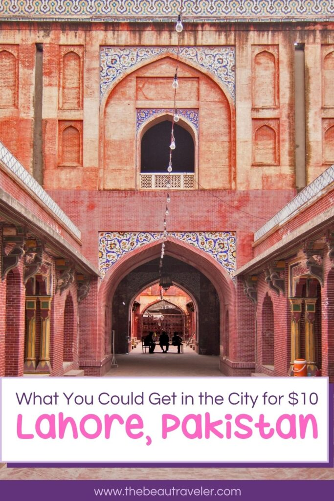 What You Could Get in Lahore for $10 - The BeauTraveler
