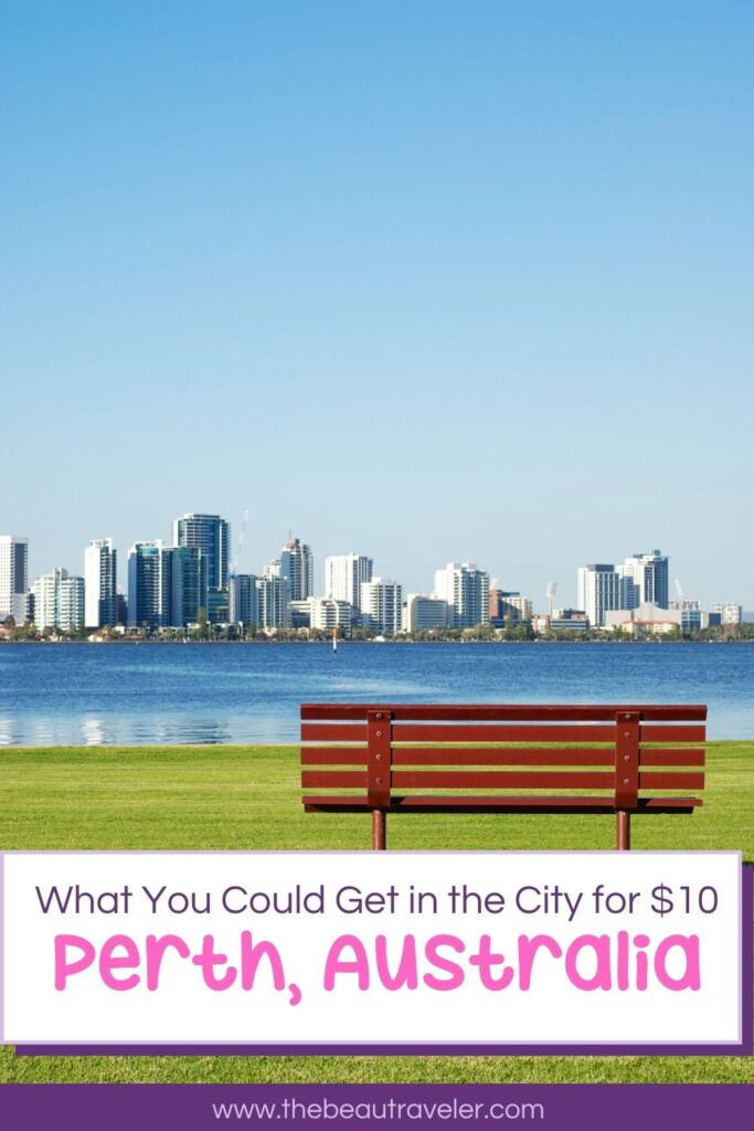 What You Could Get in Perth for $10 - The BeauTraveler