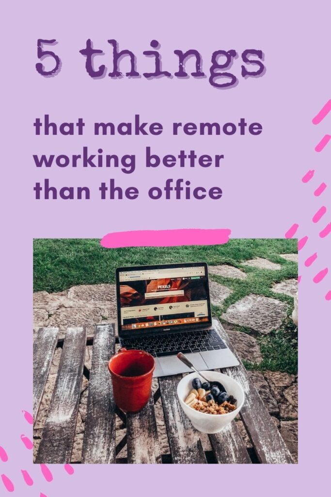 5 Things That Make Remote Working Better Than The Office - The BeauTraveler