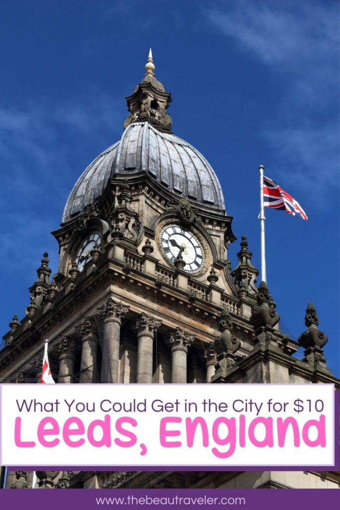 What You Could Get in Leeds for $10 - The BeauTraveler