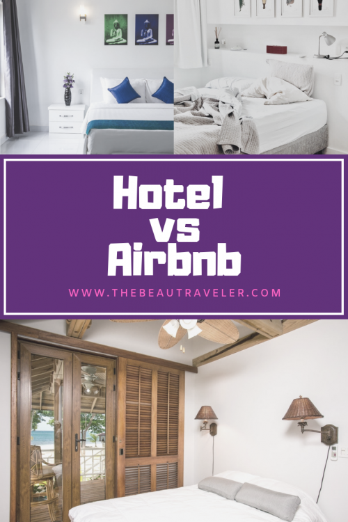Hotel vs Airbnb: Why I'd (Most Likely) Choose Hotel over Airbnb for My Accommodation - The BeauTraveler